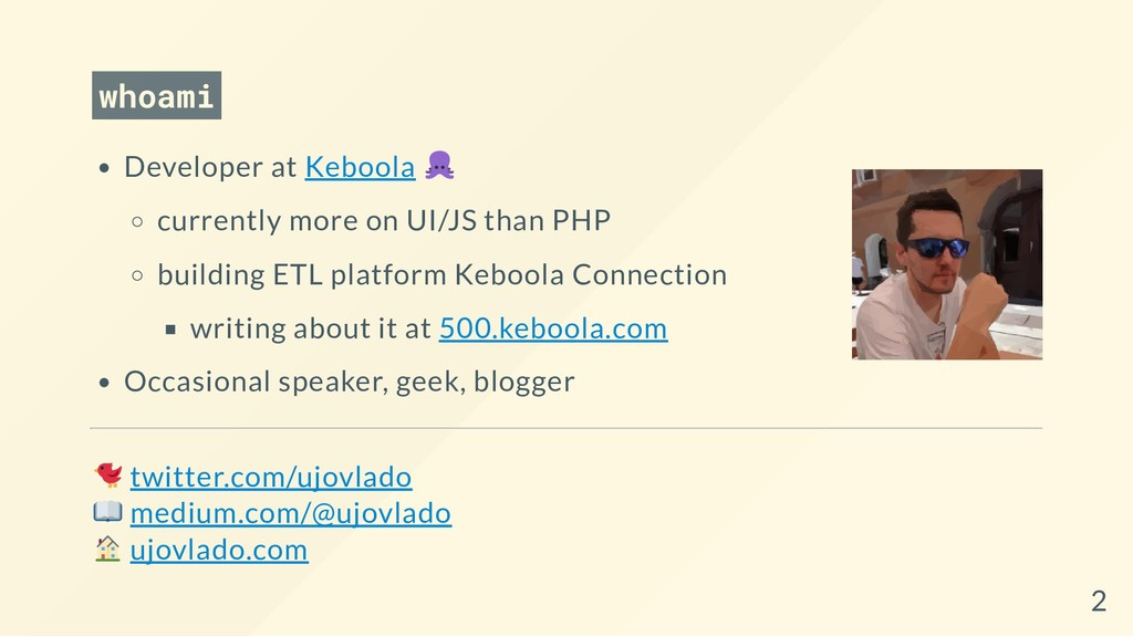 whoami Developer at Keboola currently more on U...