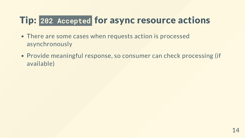 Tip: 202 Accepted for async resource actions Th...