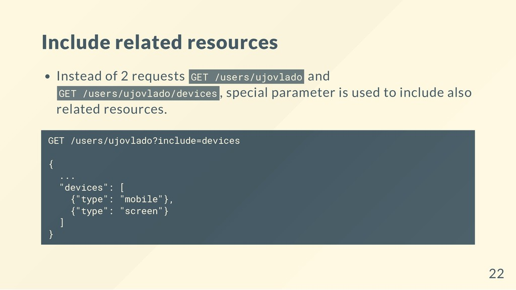 Include related resources Instead of 2 requests...
