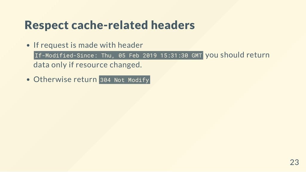 Respect cache-related headers If request is mad...