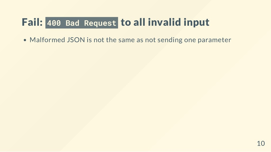 Fail: 400 Bad Request to all invalid input Malf...