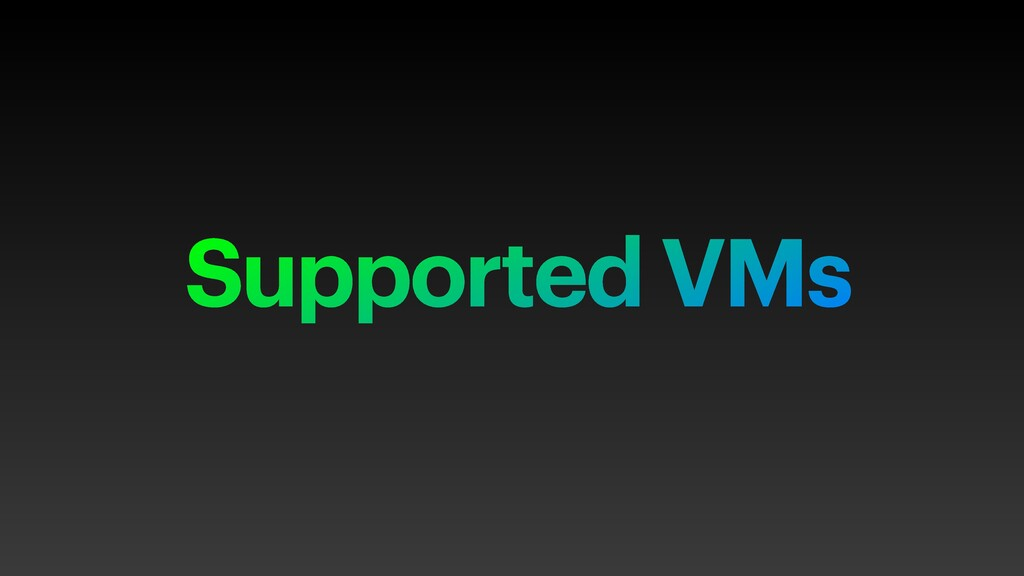 Supported VMs