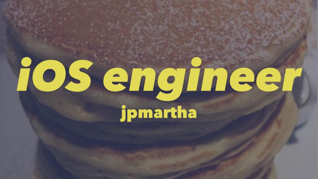 iOS engineer jpmartha