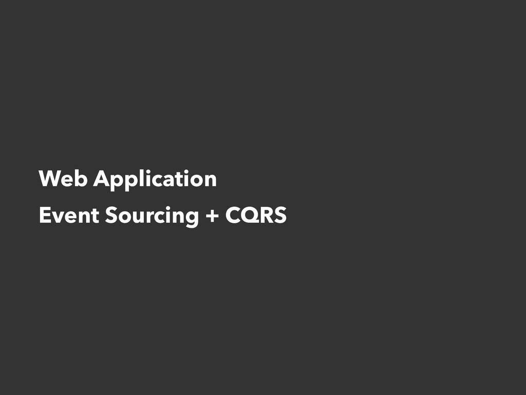 Web Application Event Sourcing + CQRS