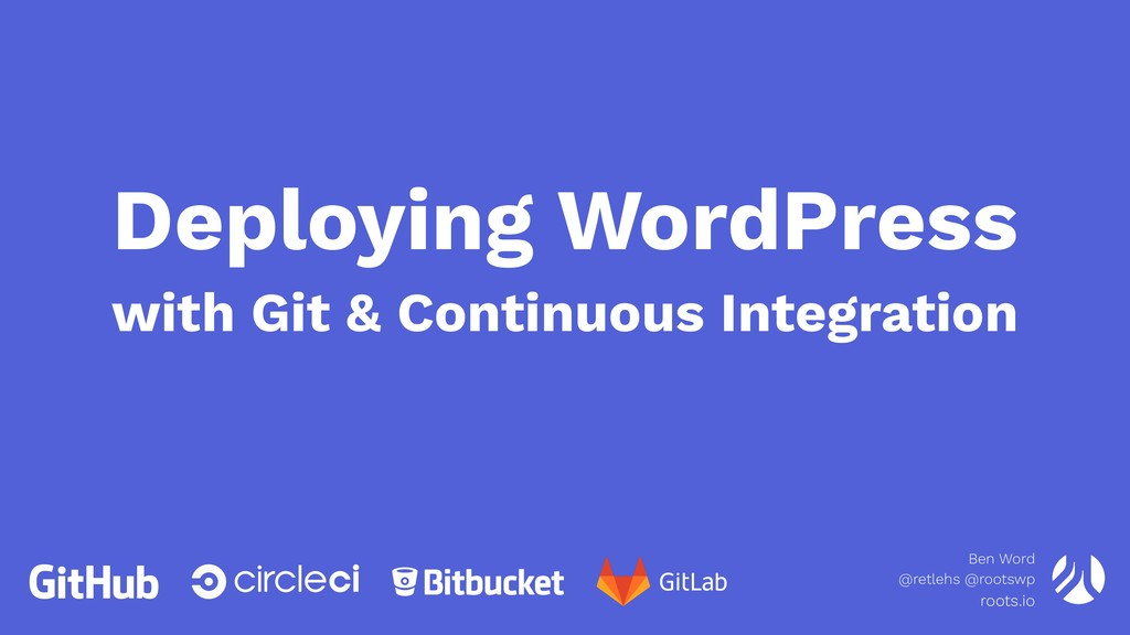 Deploying WordPress with Git & Continuous Integ...