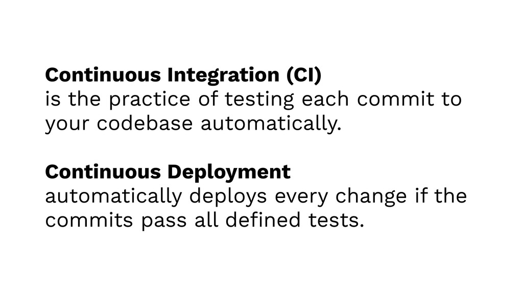 Continuous Integration (CI) is the practice of ...