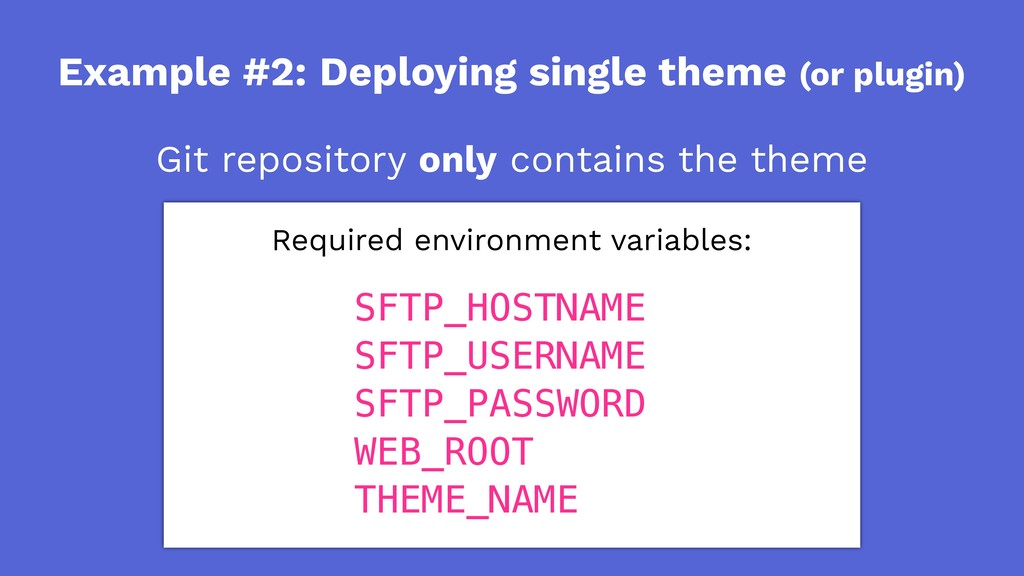 Example #2: Deploying single theme (or plugin) ...