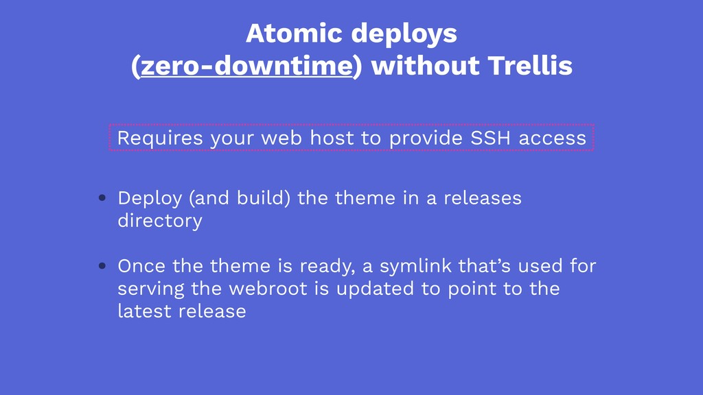 Atomic deploys (zero-downtime) without Trellis ...