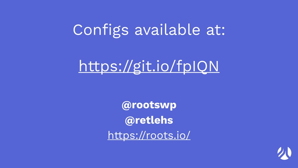 @rootswp @retlehs https://roots.io/ Configs avai...
