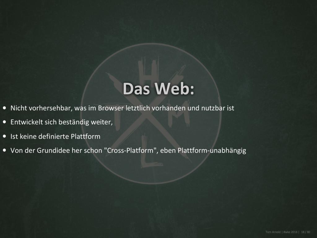 Das Web: Nicht vorhersehbar, was im Browser let...