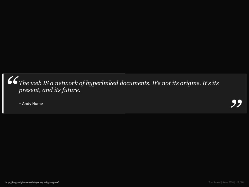 The web IS a network of hyperlinked documents. ...