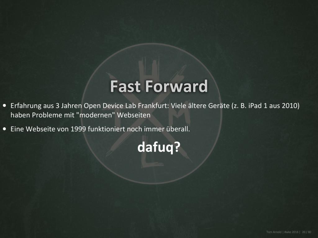 Fast Forward Erfahrung aus 3 Jahren Open Device...
