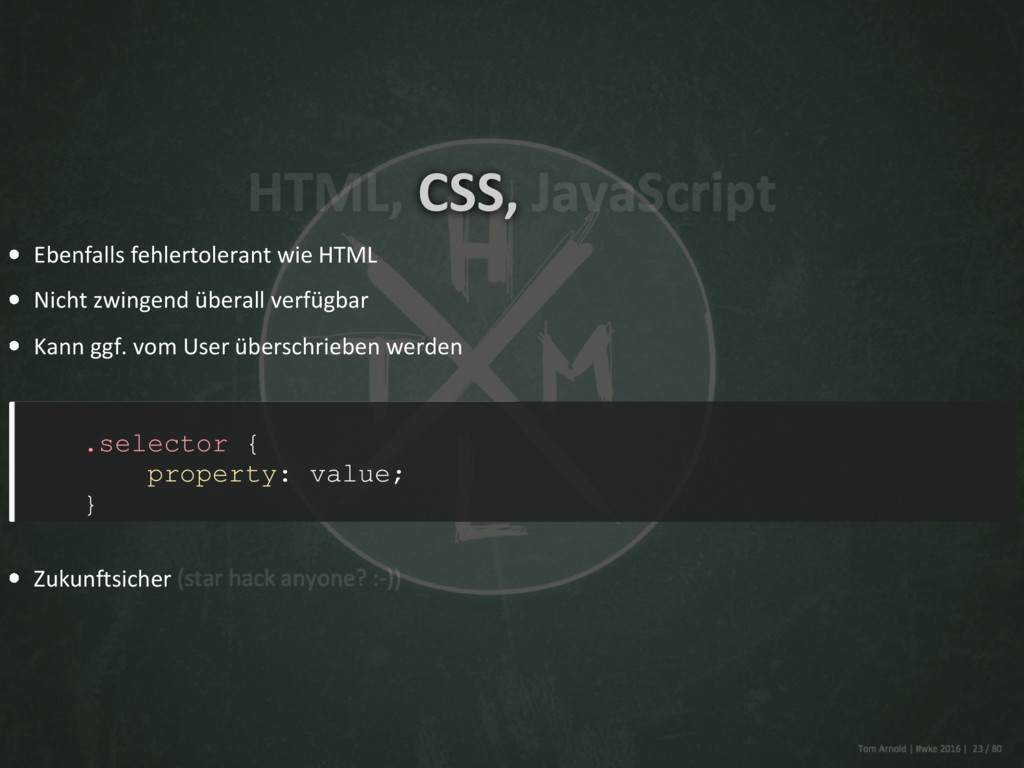 CSS, Ebenfalls fehlertolerant wie HTML Nicht zw...