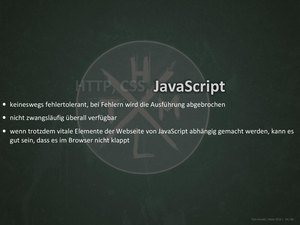 JavaScript keineswegs fehlertolerant, bei Fehle...