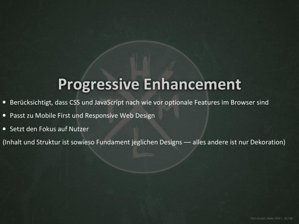 Progressive Enhancement Berücksichtigt, dass CS...