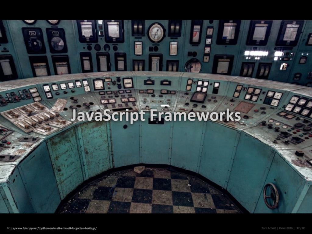 JavaScript Frameworks http://www.feinripp.net/t...