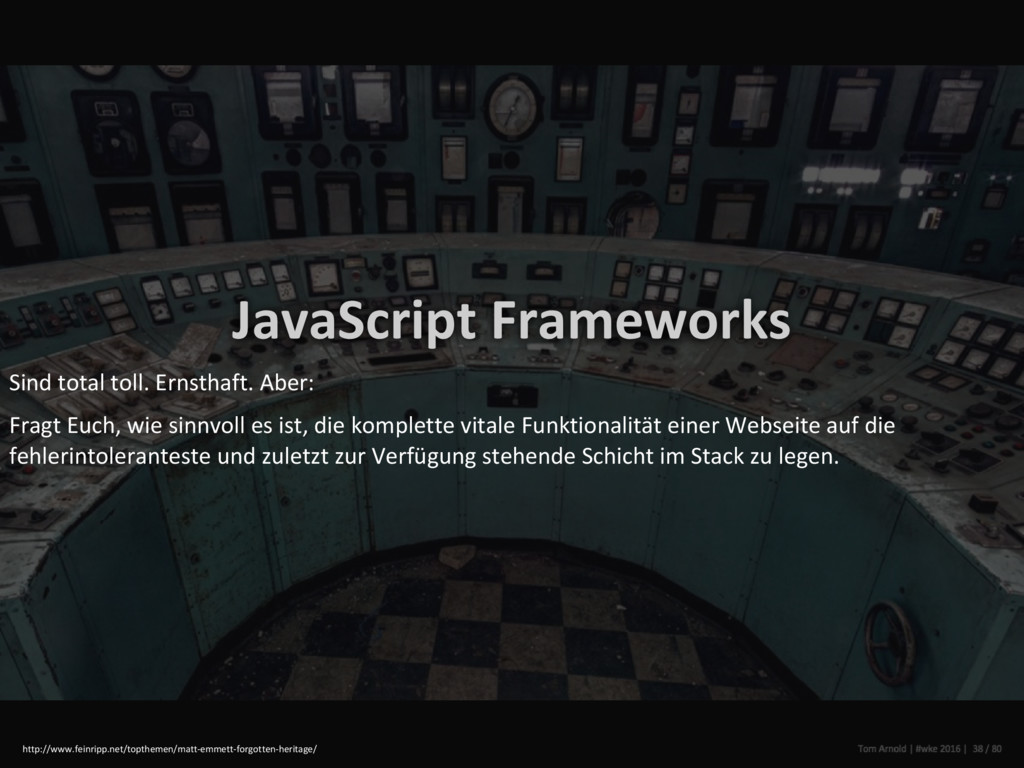 JavaScript Frameworks Sind total toll. Ernsthaf...