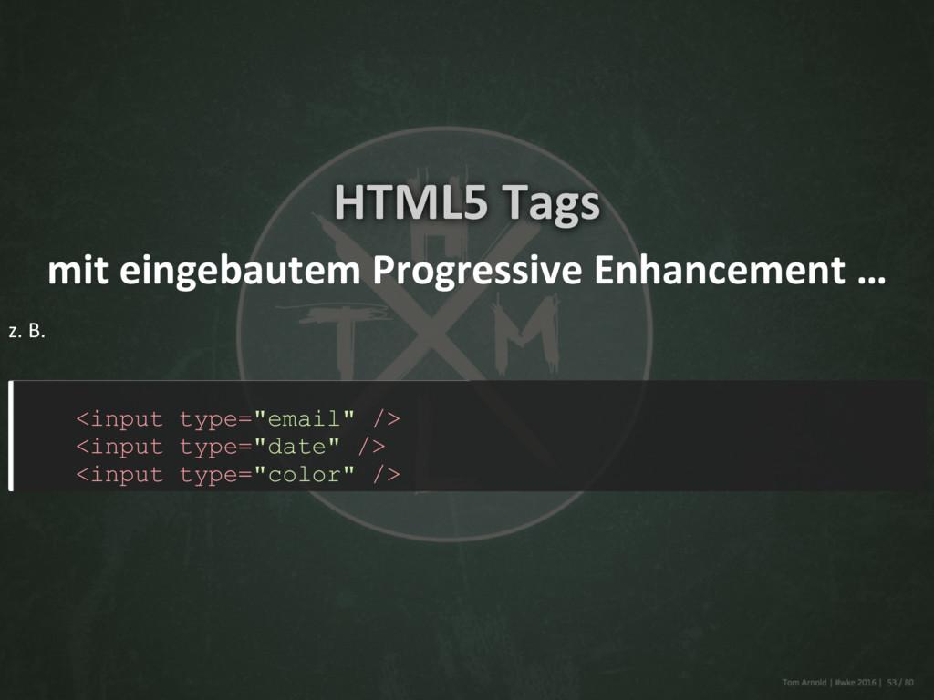 HTML5 Tags mit eingebautem Progressive Enhancem...