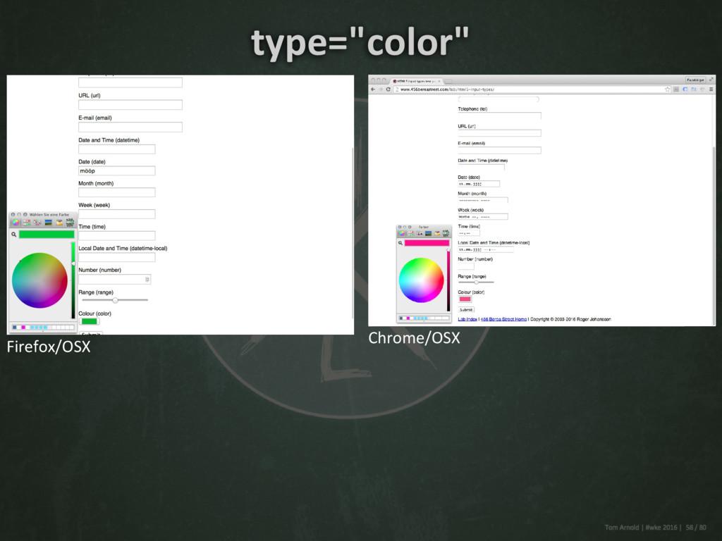 "Firefox/OSX Chrome/OSX type=""color"""