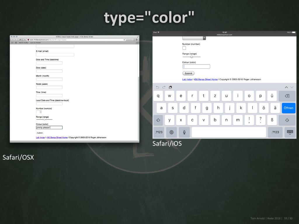 "Safari/OSX Safari/iOS type=""color"""