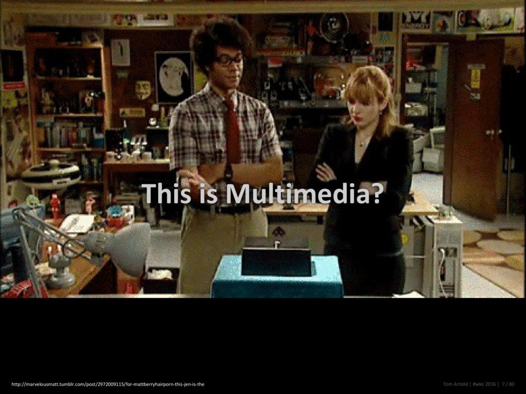 This is Multimedia? http://marvelousmatt.tumblr...