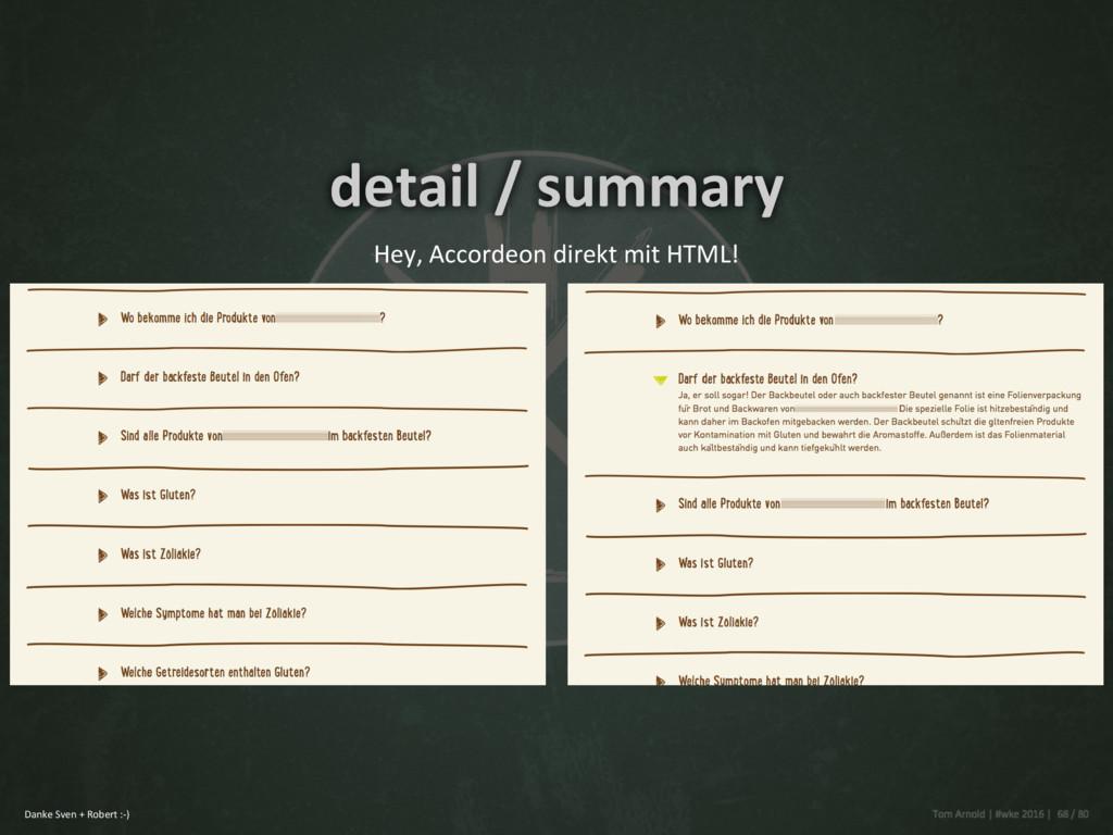 detail / summary Hey, Accordeon direkt mit HTML...