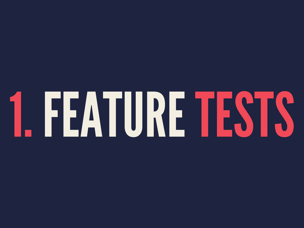 1. FEATURE TESTS