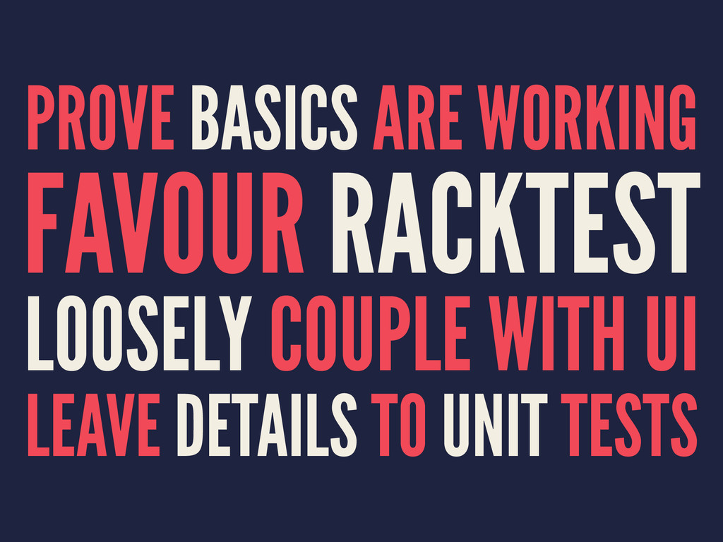 PROVE BASICS ARE WORKING FAVOUR RACKTEST LOOSEL...