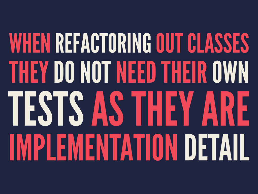 WHEN REFACTORING OUT CLASSES THEY DO NOT NEED T...