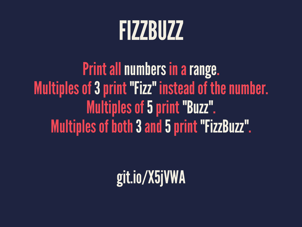 FIZZBUZZ Print all numbers in a range. Multiple...