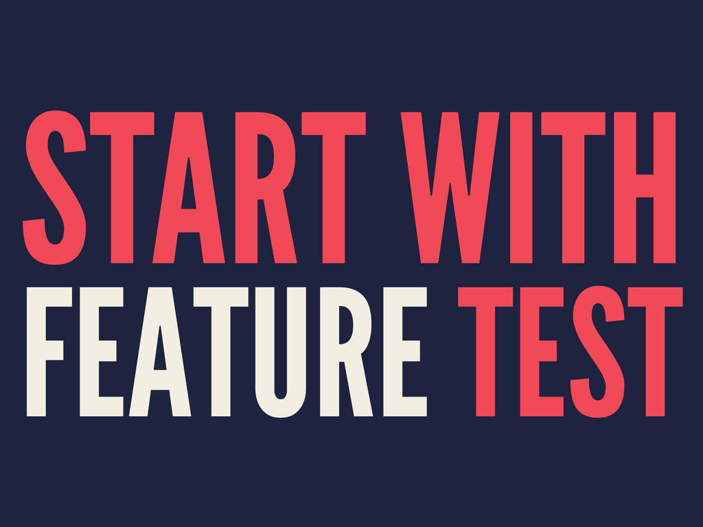 START WITH FEATURE TEST