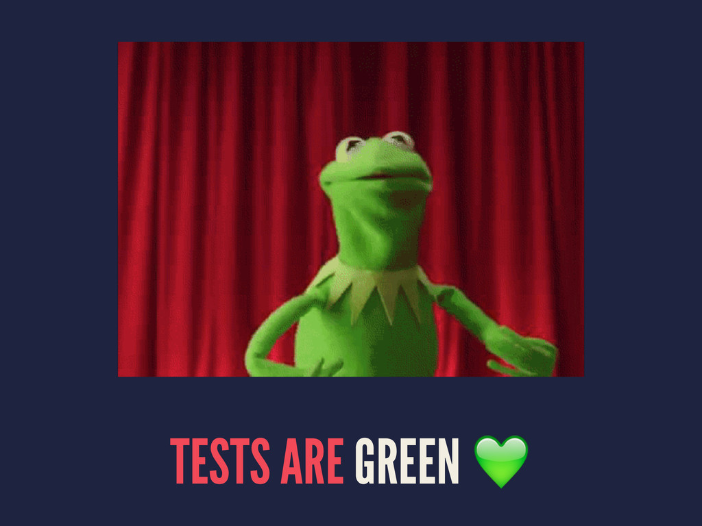 TESTS ARE GREEN !