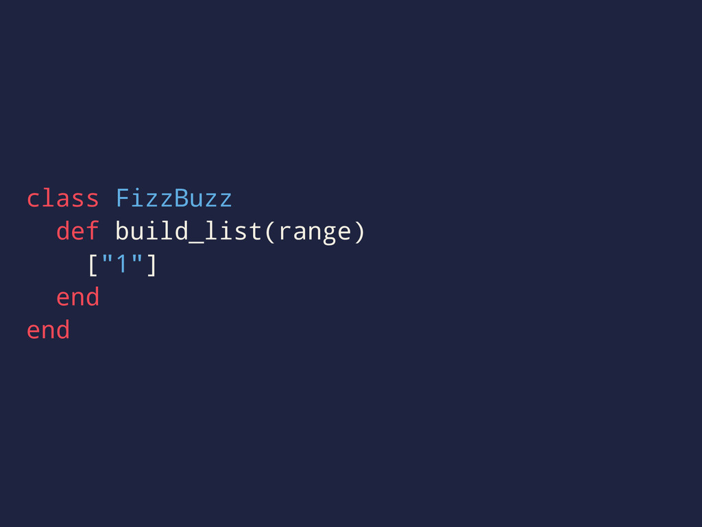 "class FizzBuzz def build_list(range) [""1""] end ..."