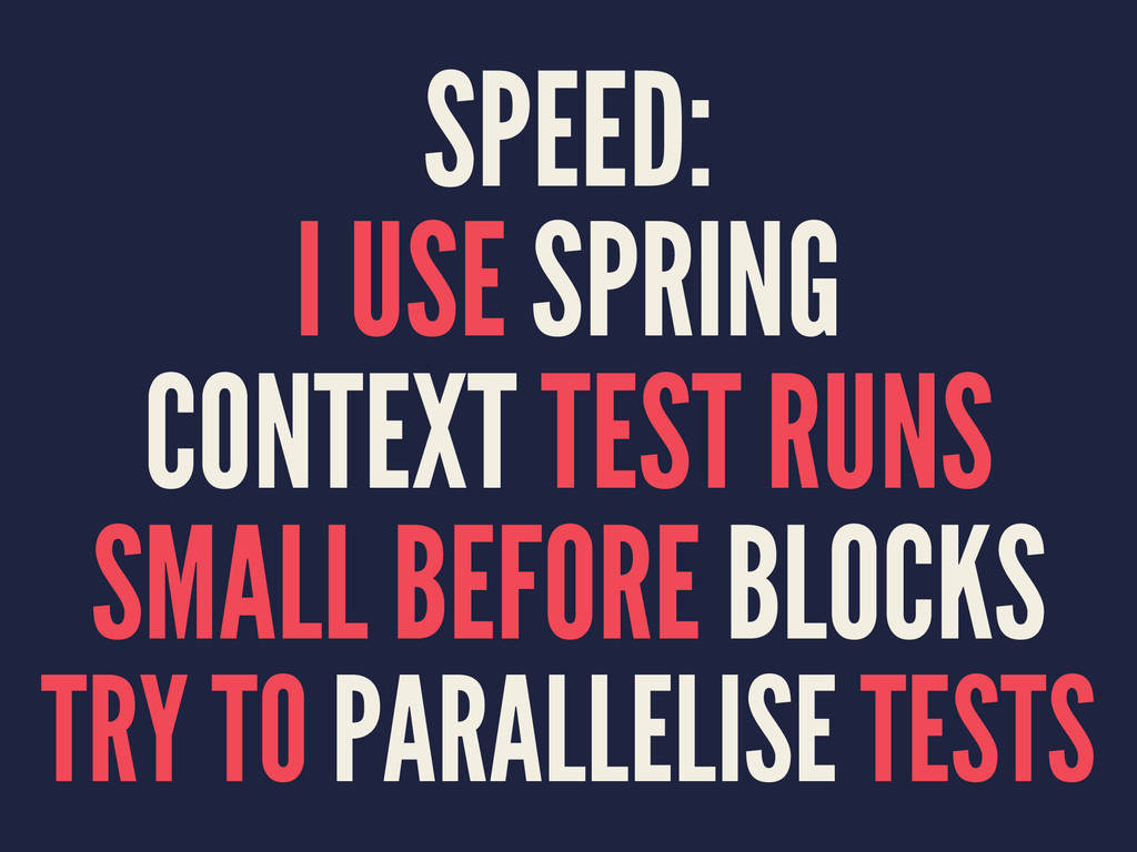SPEED: I USE SPRING CONTEXT TEST RUNS SMALL BEF...