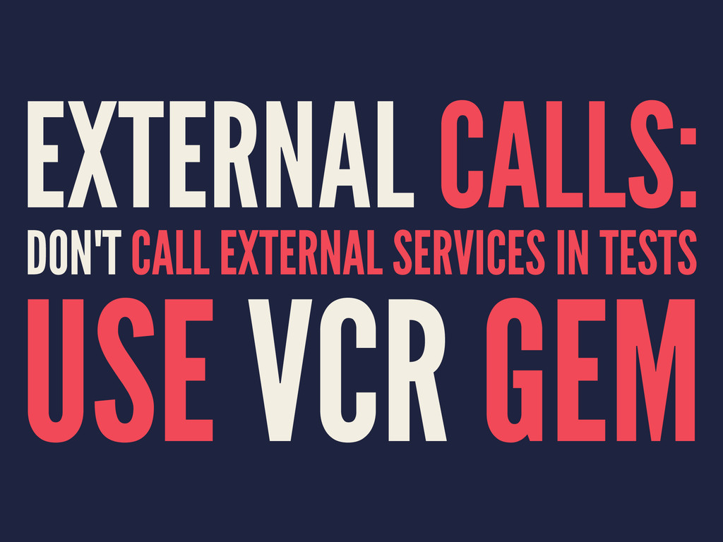 EXTERNAL CALLS: DON'T CALL EXTERNAL SERVICES IN...