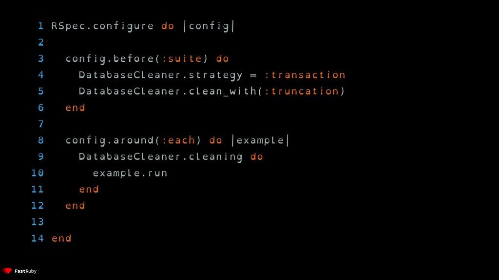 1 RSpec.configure do  config  2 3 config.before...