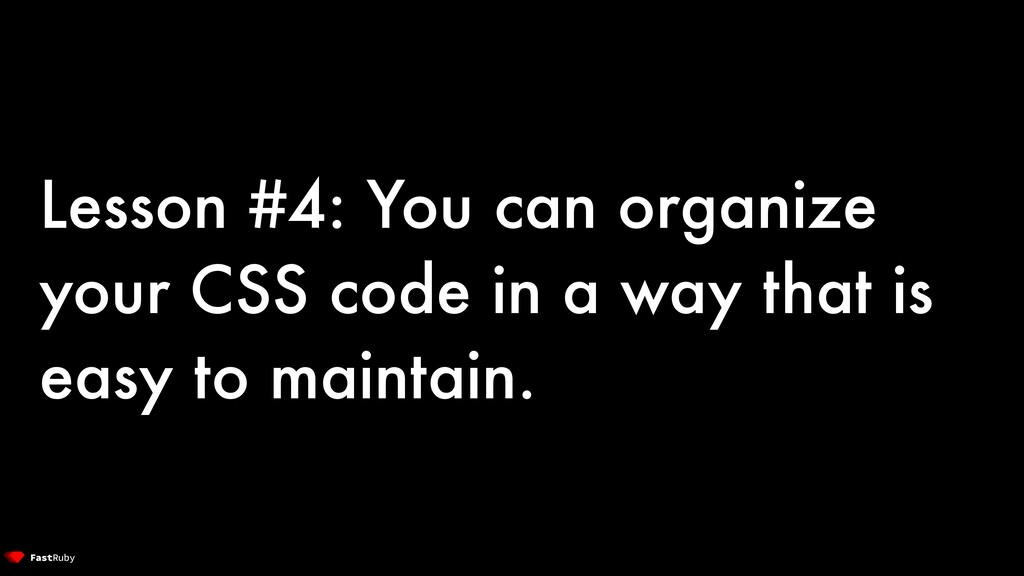 Lesson #4: You can organize your CSS code in a ...