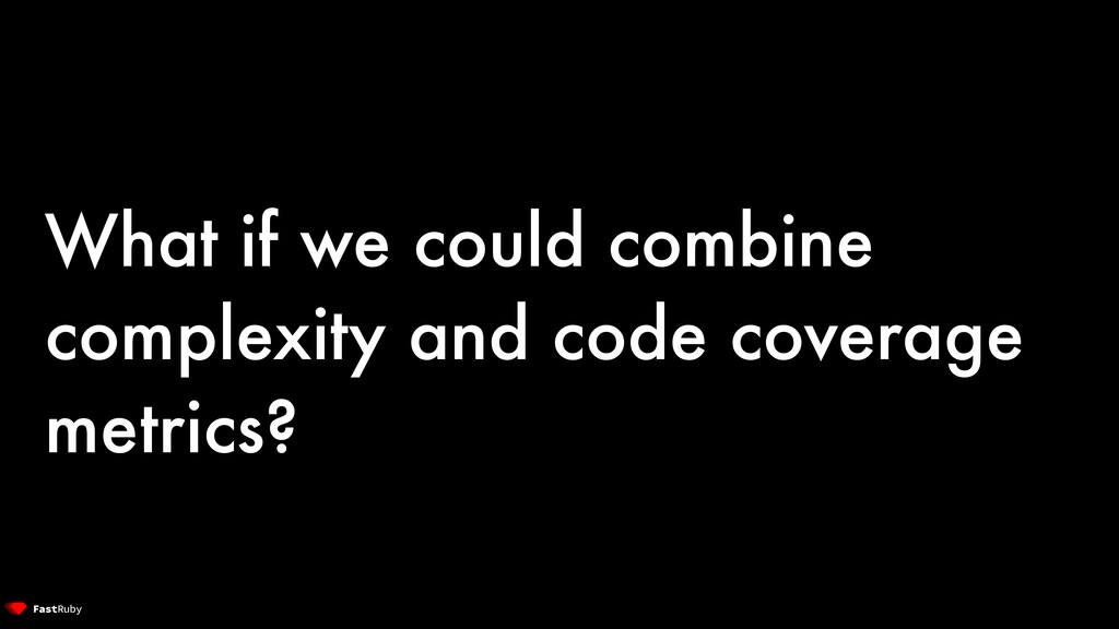 What if we could combine complexity and code co...