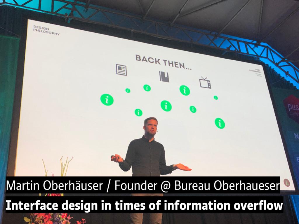 Martin Oberhäuser / Founder @ Bureau Oberhauese...