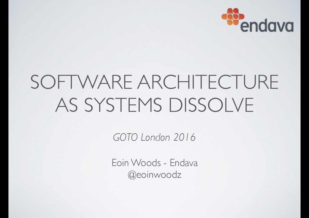 SOFTWARE ARCHITECTURE AS SYSTEMS DISSOLVE 