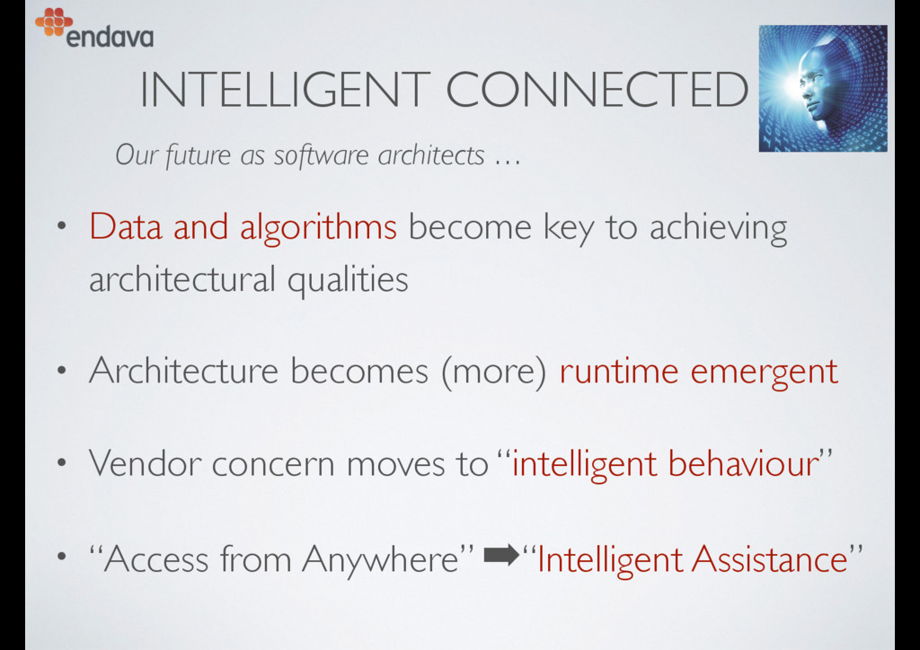 INTELLIGENT CONNECTED • Data and algorithms bec...