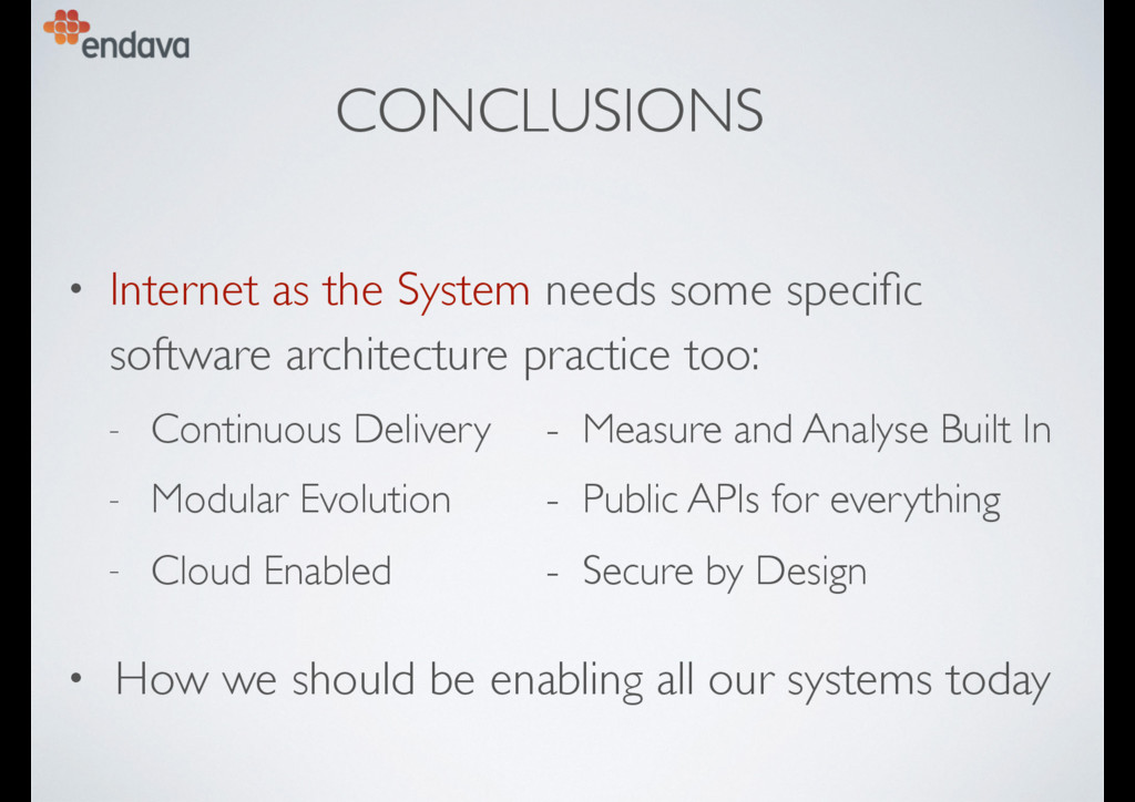 CONCLUSIONS • Internet as the System needs some...