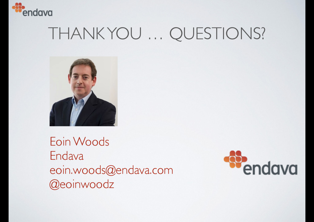 THANK YOU … QUESTIONS? Eoin Woods