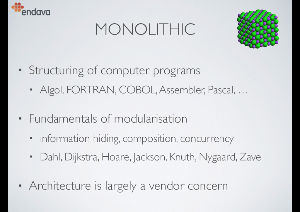 MONOLITHIC • Structuring of computer programs •...