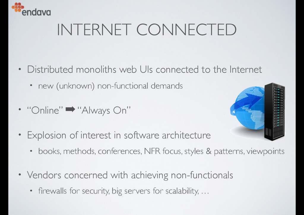 INTERNET CONNECTED • Distributed monoliths web ...