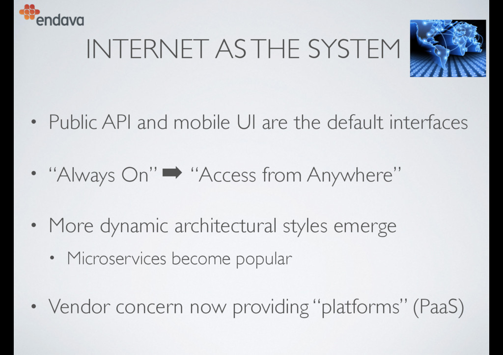 INTERNET AS THE SYSTEM • Public API and mobile ...