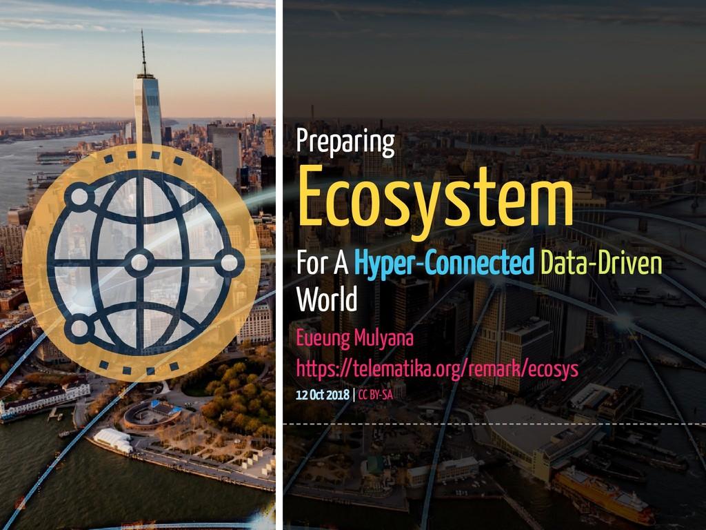 1 / 45 Preparing Ecosystem For A Hyper-Connecte...