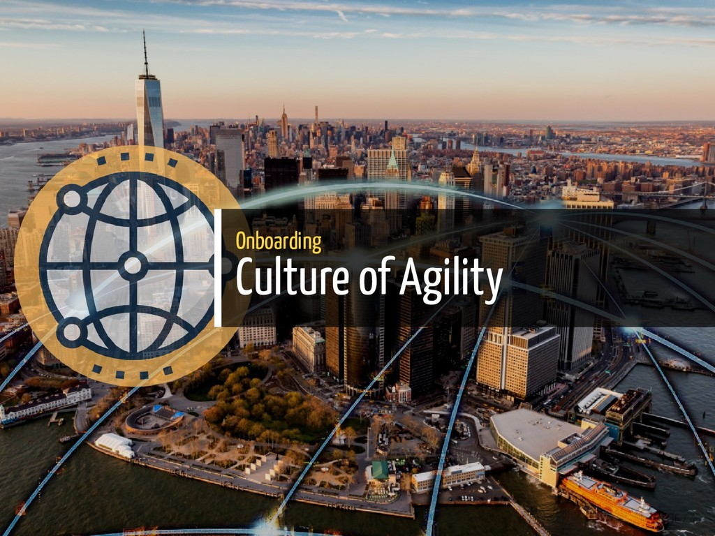 Onboarding Culture of Agility 36 / 45