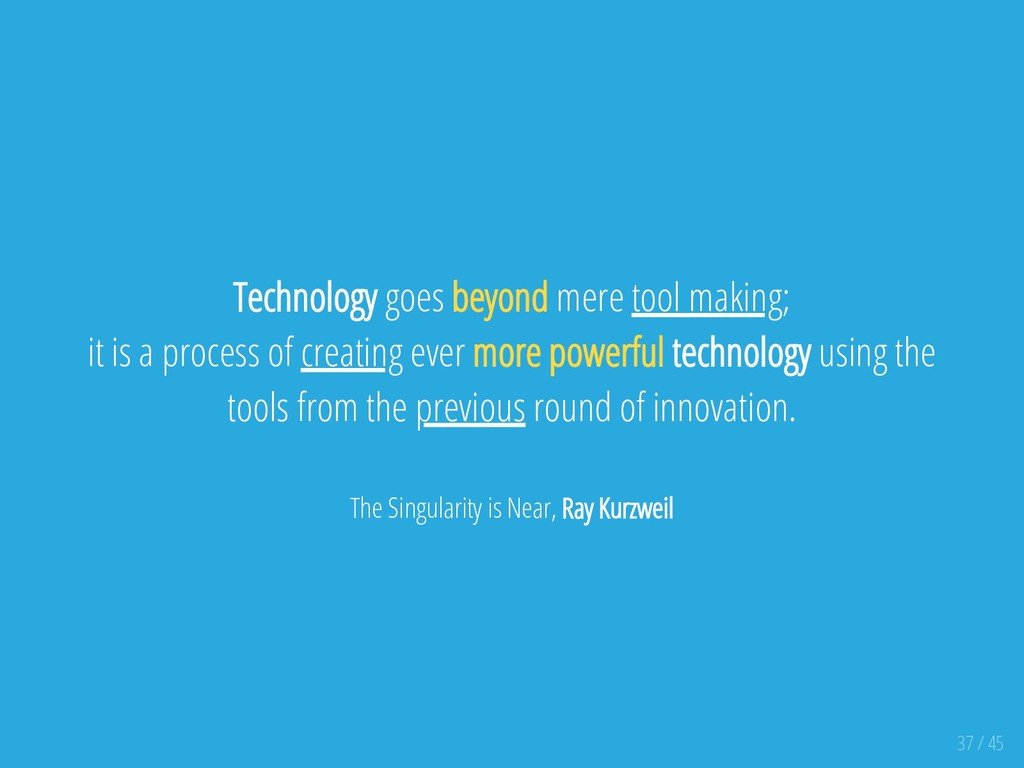 Technology goes beyond mere tool making; it is ...