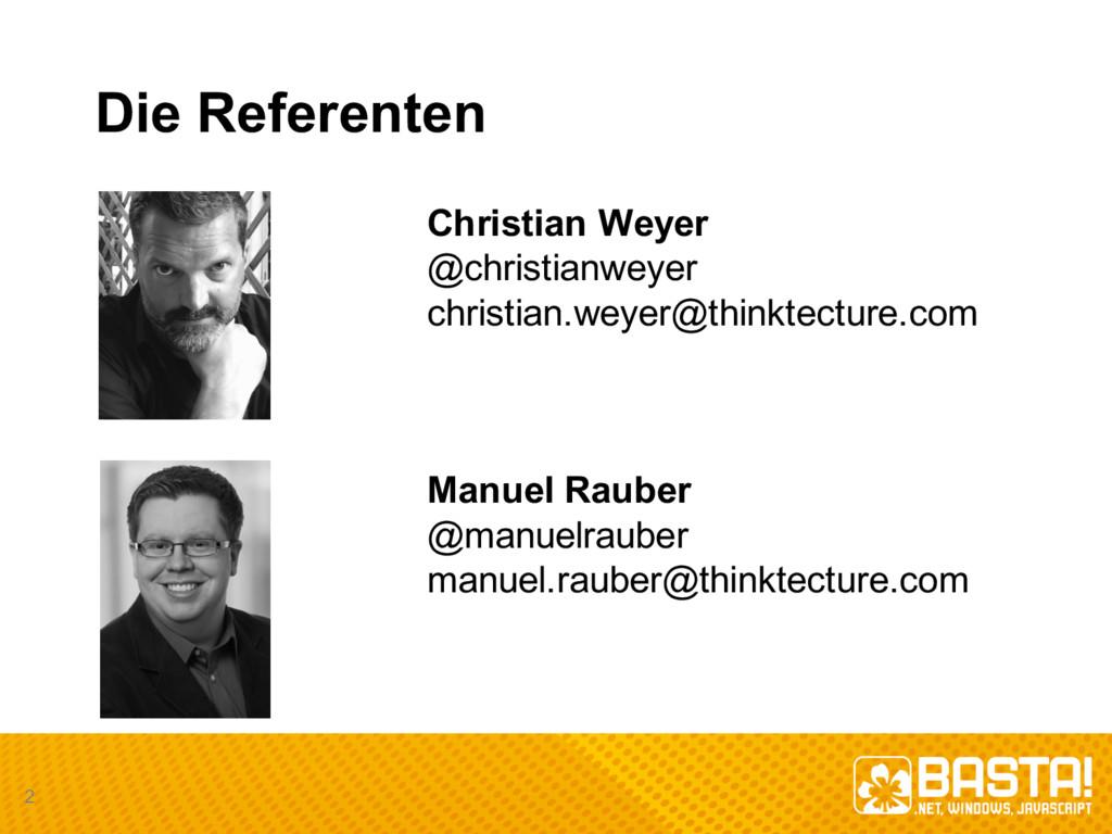 Die Referenten Christian Weyer @christianweye...